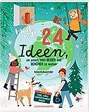 Mitmachkalender - Mach mit! 24 Ideen, um unsere Welt besser und schöner zu machen: Lesen, malen, umweltfreundlich basteln
