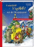 Kommissar Kugelblitz und die Nikolausbande: Ein Krimi-Adventskalender mit 24 Rätseln (Adventskalender mit Geschichten für Kinder: Ein Buch zum Lesen und Vorlesen mit 24 Kapiteln)