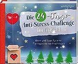 Die 24-Tage-Anti-Stress-Challenge im Advent: Ideen und Tipps für eine entspannte Weihnachtszeit (Adventskalender für Erwachsene: Ein Buch mit Seiten zum Auftrennen)