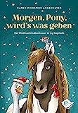 Morgen, Pony, wird's was geben: Ein Weihnachtsabenteuer in 24 Kapiteln (Edel Kids Books)