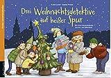 Drei Weihnachtsdetektive auf heißer Spur: Ein Krimi-Adventskalender zum Vor- und Selberlesen (Adventskalender mit Geschichten für Kinder: Ein Buch zum Vorlesen und Basteln)