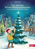 Jule und das Winter-Weihnachtswunder: Eine magische Adventsgeschichte in 24 Kapiteln (Edel Kids Books)