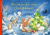 Rica sucht das Christkind: Ein Adventskalender zum Vorlesen und Gestalten eines Fensterbildes (Adventskalender mit Geschichten für Kinder: Ein Buch zum Vorlesen und Basteln)