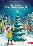 Jule und das Winter-Weihnachtswunder: Eine magische Adventsgeschichte in 24 Kapiteln
