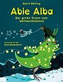 Abie Alba: Der große Traum vom Weihnachtsbaum