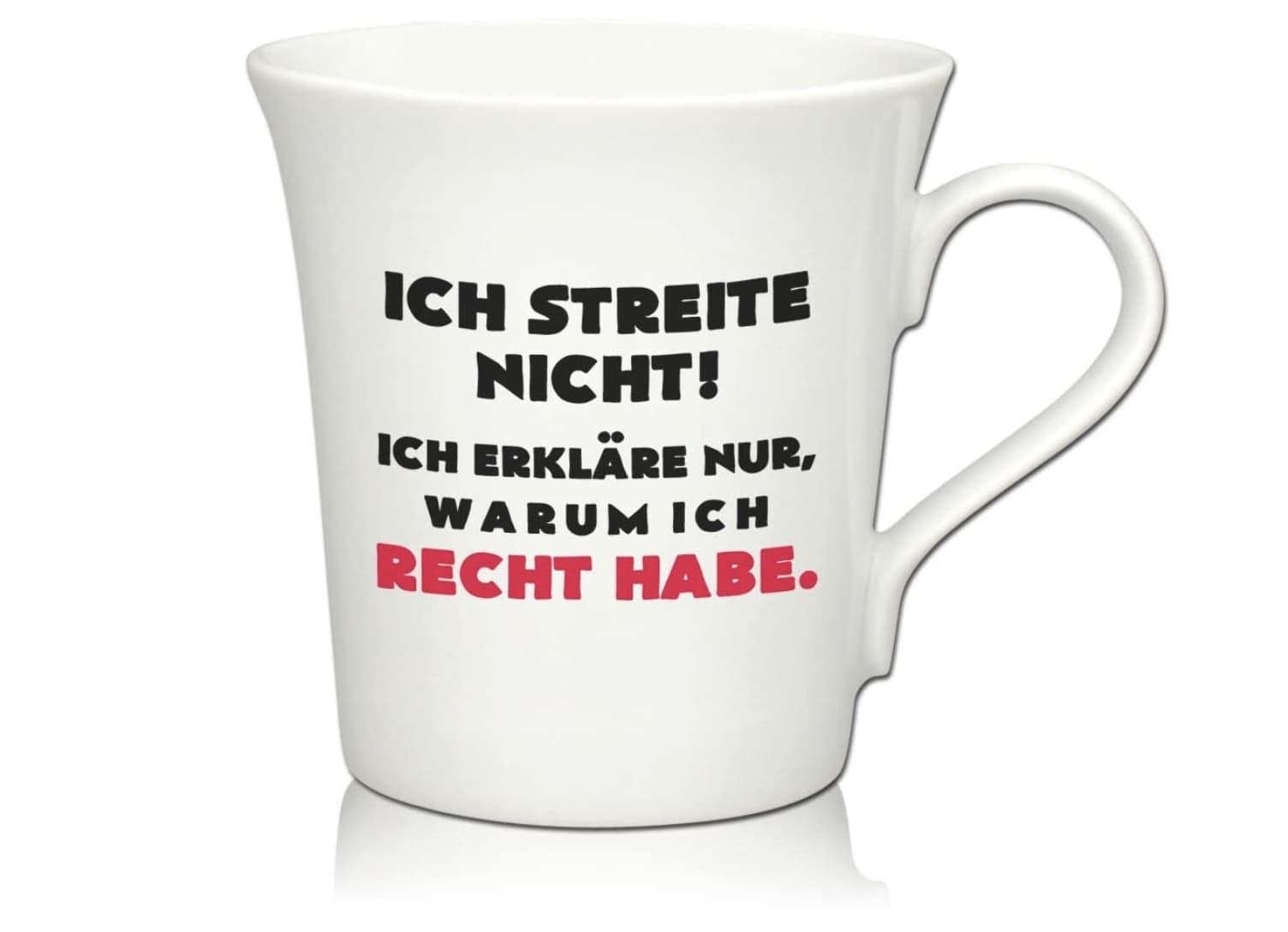 """Kaffeetasse mit Schriftzug """"Ich streite nicht! Ich erkläre nur warum ich Recht habe"""""""