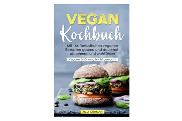 Vegan Kochbuch mit 166 gesunden Rezepten